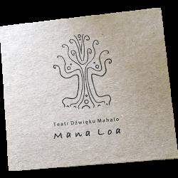 Teatr Dźwięku Mahalo - Mana Loa
