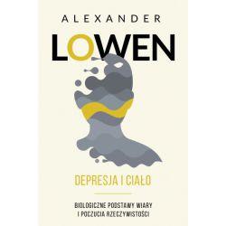 DEPRESJA I CIAŁO Alexander Lowen