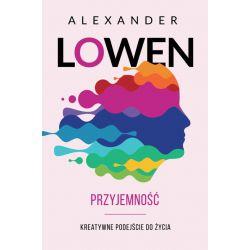 PRZYJEMNOŚĆ  Alexander Lowen