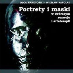 Portrety i maski w twórczym rozwoju i arteterapii